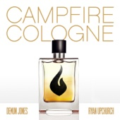 Campfire Cologne (feat. Ryan Upchurch) - Demun Jones