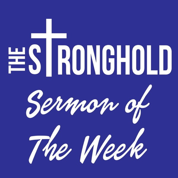The Stronghold Sermons – Podcast – Podtail
