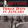 Bret Baier & Catherine Whitney - Three Days in January: Dwight Eisenhower's Final Mission (Unabridged)  artwork