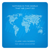 Nothing in This World, That We Can't Do (feat. Brook McWhorter)
