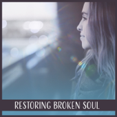 Restoring Broken Soul: Deep Rest, Soothing Nature Sounds, Yoga Meditation, Comfort Zone, Soothing Music