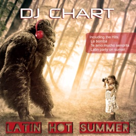 ‎Latin Hot Summer (Best Spanish Summer Songs Moombahton) by Dj Chart