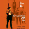 Curtis J. Austin - Up Against the Wall: Violence in the Making and Unmaking of the Black Panther Party (Unabridged)  artwork