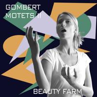 Beauty Farm - Gombert: Motets, Vol. 2 artwork