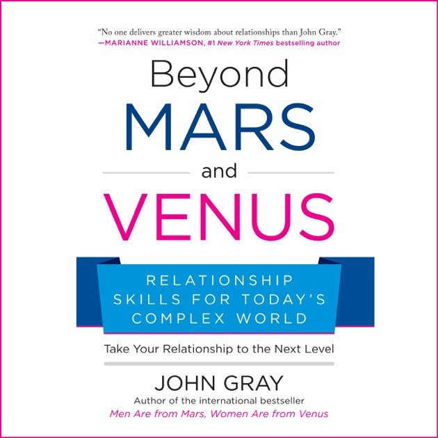 Beyond Mars And Venus Relationship Skills For Todays Complex World