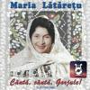 Cântă, Cântă, Gorjule - Maria Lataretu