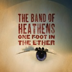 The Band of Heathens - Shine a Light