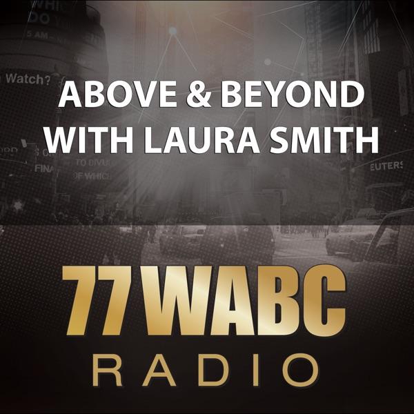 77 WABC Radio: Above & Beyond with Laura Smith