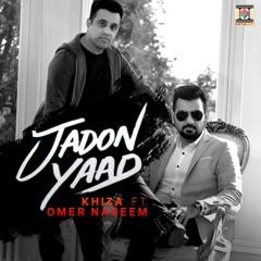 Jadon Yaad (feat. Omer Nadeem)