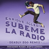 SÚBEME LA RADIO (Deadly Zoo Remix) [feat. Descemer Bueno & Zion & Lennox] - Single