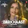 Darkhaast Acoustic From T Series Acoustics Single
