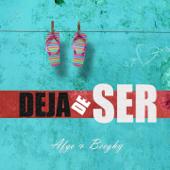 Deja de Ser - Afgo & Beeghy