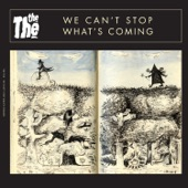 The The - We Can't Stop What's Coming