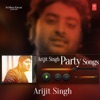 Arijit Singh Party Songs