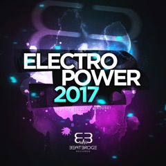 Electropower 2017: Best of Electro & House!