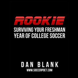 Rookie: Surviving Your Freshman Year of College Soccer (Unabridged) audiobook