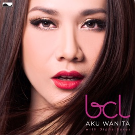 bunga citra lestariの aku wanita with dipha barus single を