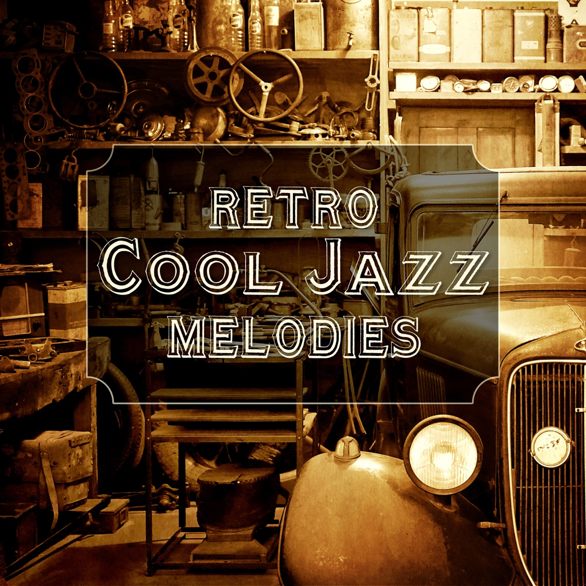 Retro Cool Jazz Melodies: Smooth & Relaxing Jazz Music