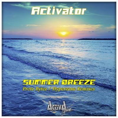 Summer Breeze (The Remixes) - Single - Activator