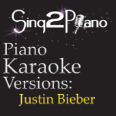 Piano Karaoke Versions: Justin Bieber