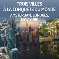 Télécharger Trois villes à la conquête du monde : Amsterdam, Londres, New York Episode 4