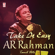 Take It Easy - A R Rahman Tamil Hits - A. R. Rahman