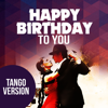 Happy Birthday To You Tango Version - Happy Birthday mp3