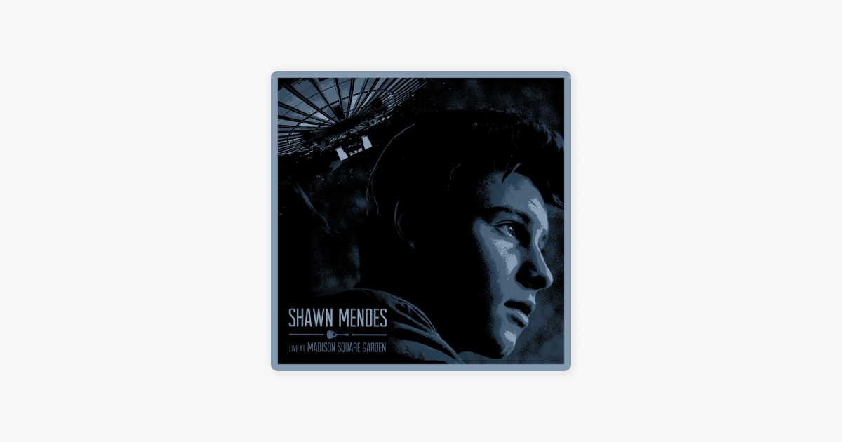 Live at madison square garden by shawn mendes on apple music for Shawn mendes live at madison square garden
