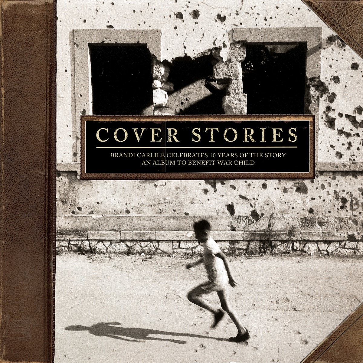 Cover Stories Brandi Carlile Celebrates 10 Years of the Story An Album to Benefit War Child Various Artists CD cover
