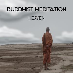 Asian Tradition Universe - Buddhist Meditation Heaven – Quiet Music for Zen Contemplations, Joyful Liquid Thoughts, Peaceful Happy Mind, Combat Stress, Daily Prayer