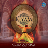 Kıyam (Turkish Sufi Music)