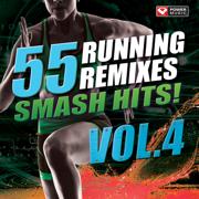 55 Smash Hits! - Running Remixes, Vol. 4 - Power Music Workout - Power Music Workout
