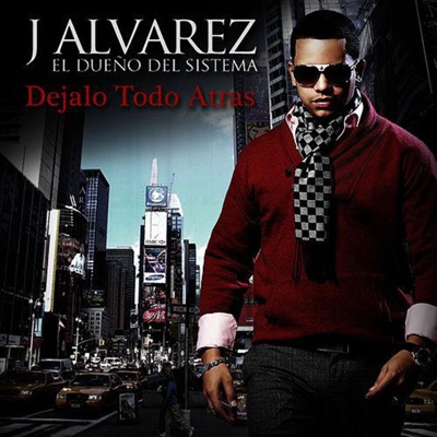 Déjalo Todo Atrás - Single - J Alvarez