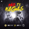 No Te Hagas - Single