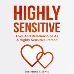 Highly Sensitive: Love and Relationships as a Highly Sensitive Person (Unabridged)