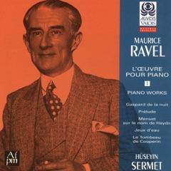Ravel: L'œuvre pour piano, Vol. 1
