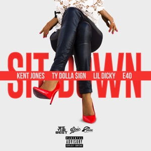 Sit Down (feat. Ty Dolla $ign, Lil Dicky & E-40) - Single Mp3 Download