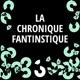 La chronique Fantinstique - RTS