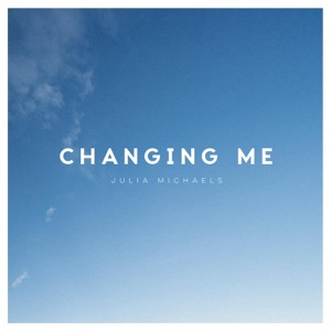 Julia Michaels - Changing Me