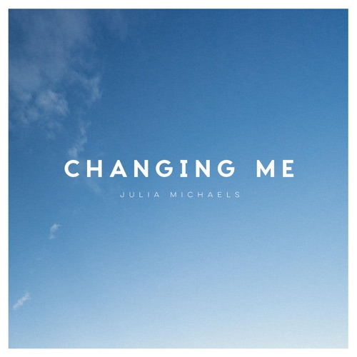 Julia Michaels - Changing Me - Single