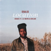 Location (Remix) [feat. Lil Wayne & Kehlani] - Single
