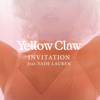 Invitation (feat. Yade Lauren) - Yellow Claw