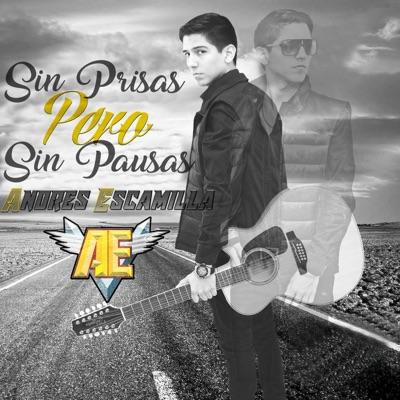 Sin Prisas Pero Sin Pausas - Andres Escamilla