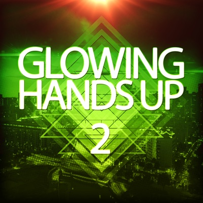 Various Artists - Glowing Hands Up 2