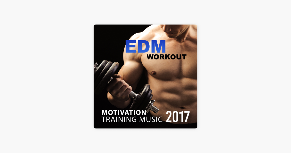 EDM Workout: Motivation Training Music 2017 - Running Beats & Sport Music  Fitness Personal Trainer by Modern Detox Chill on Apple Music