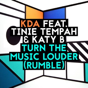 KDA - Turn the Music Louder (Rumble) [feat. Tinie Tempah & Katy B]