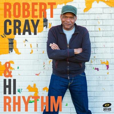 Robert Cray & Hi Rhythm - Robert Cray & Hi Rhythm album