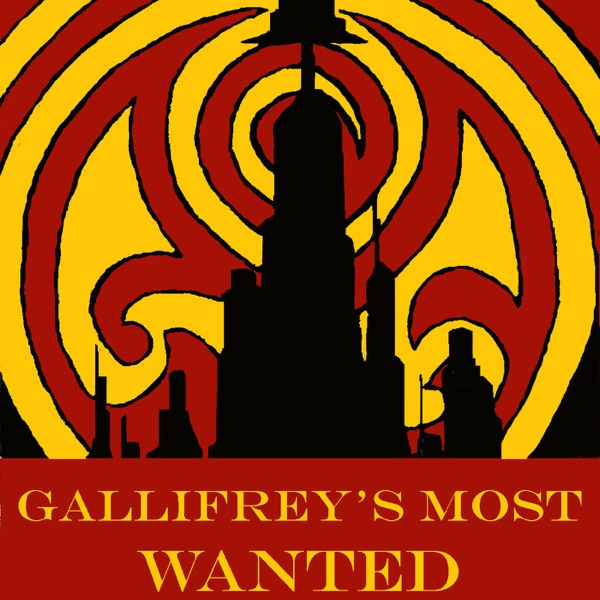 Gallifreys Most Wanted Podcast