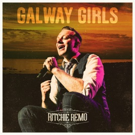 Galway Girls - Single by Ritchie Remo