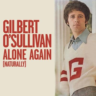 Alone Again (Naturally) - Single - Gilbert O'sullivan